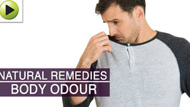 Body Odour - Natural Ayurvedic Home Remedies