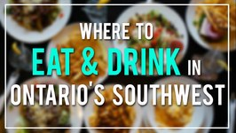 Where to EAT AND DRINK in ONTARIO'S SOUTHWEST