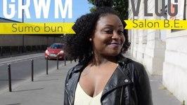 Grwm / Vlog : Sumo Bun, Robe D't Et Salon Boucles D'Ebene