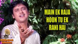 Main Ek Raja Hoon Tu Ek Rani Hai