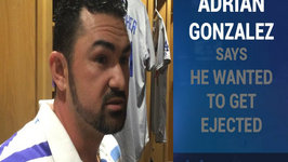 Adrian Gonzalez Gets Ejected - No Regrets On Getting Thrown Out