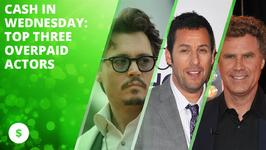 Cash in Wednesday: Top 3 overpaid actors