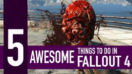 5 Awesome Things You MUST Try In Fallout 4