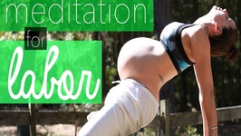 Meditation for Labor and Natural Childbirth - How To Meditate for Beginners