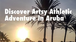 Do you want an Artsy Athletic Adventure in Aruba