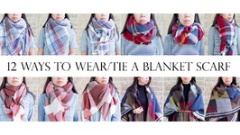 How To - 12 Ways to Wear or Tie a Blanket Scarf