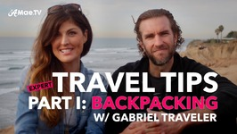 Expert Travel Tips - Backpacking Tips With Gabriel Traveler
