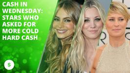 Cash in Wednesday: TV stars who asked for more cash
