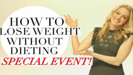 HOW TO LOSE WEIGHT WITHOUT DIETING - SPECIAL EVENT