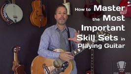 How to Master the Most Important Skill Sets in Playing Guitar