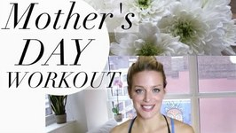Fat Burning Workout - Mother's Day Workout