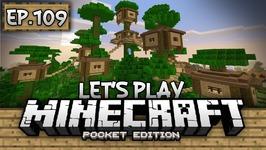 Survival Let's Play Ep  109 - Jungle Treehouse Village Returns-Minecraft  PE- Pocket Edition