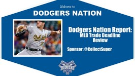 Dodgers Nation Report: MLB Trade Deadline Review