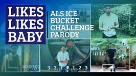 Likes Likes Baby - ALS Ice Bucket Challenge Parody