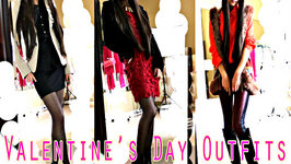 Valentine's Day Outfit Ideas - Chic, Sexy and Sophisticated - 3 Styles in One