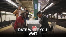 Short on time? Date while you wait