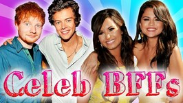 Celebrity BFFs - Harry Styles and Ed Sheeran, Selena Gomez and Demi Lovato and BFF DIY