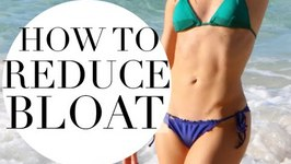 How To Reduce Bloat - Belly Bloat Secrets