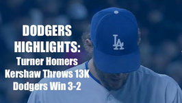 Dodgers Highlights: Kershaw Fans 13Ks, Turner Hits Go-Ahead HR in 3-2 Win vs. Giants