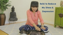 Reiki to Reduce My Stress & Depression