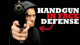 How To Defend Against A Gun To The Face - Handgun Disarm