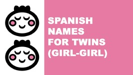 Spanish names for baby twins (girl-girl) - the best names for your baby