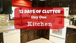 12 Days of Clutter - Day 1- Kitchen