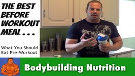 The Best Pre Workout Meal for Bodybuilding
