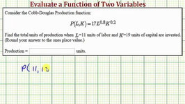 Ex: Evaluate a Function of Two Variables (Cobb-Douglas Production Function)