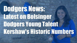 Dodgers News: Kershaw's Historic Run, Latest on Bolsinger and More
