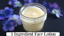 EASY 3 Ingredient Homemade Face Lotion DIY Recipe