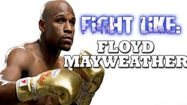 How To Fight Like Floyd Mayweather - 3 Signature Moves