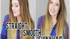Straight, Smooth And Shiny Hair Tutorial