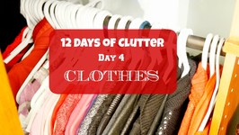 12 Days of Clutter - Day 4- Clothes