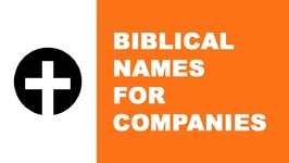 Biblical names for companies - the best names for your company