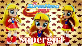 Supergirl DC Super Hero Girls New Custom Doll With My Little Pony Equestria Girls Mini Tutorial