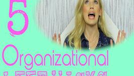 5 Amazing Organizational Life Hacks