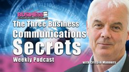 The Three Business Communications Secrets BCL118 Podcast