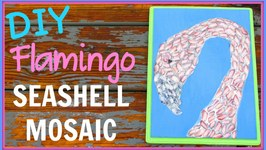 Flamingo Seashell Mosaic How To  Craft Klatch Beach Crafting with Nature Series DIY