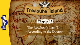 Treasure Island 17 - The Rowboats Last Trip, According to the Doctor - Level 7