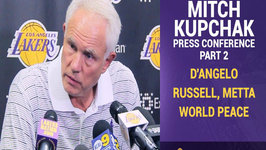 Mitch Kupchak - Part 2 - D'Angelo Russell, Metta World Peace