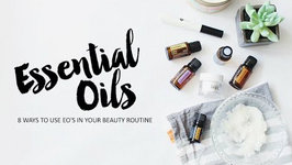 8 Ways to Use Essential Oils in Your Beauty Routine