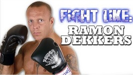 How To Fight Like Ramon Dekkers - 3 Signature Moves