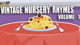 Vintage Nursery Rhymes Volume 1  Songs compilation For Kids  On The Top Of Spagetti and many more