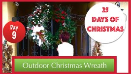 Decorating An Outdoor Christmas Wreath!  9th Day Of Christmas 2015