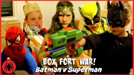 BOX FORT WAR  Nerf War Batman Vs Superman W Kid Deadpool Spiderman SuperHero Kids Real Life Movie