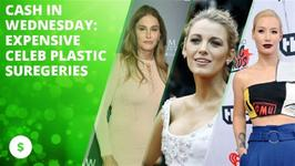 Cash in Wednesday: Expensive celeb plastic surgeries