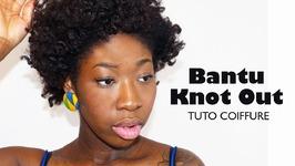 Tuto Coiffure I Bantu Knot Out Sur Cheveu Crpu