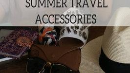 Essential Summer Travel Accessories