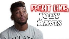 How to Fight Like Joey Davis - Wrestling, Boxing And Karate